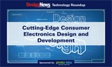 Technology Roundup eBook: Cutting-Edge Consumer Electronics Design and Development