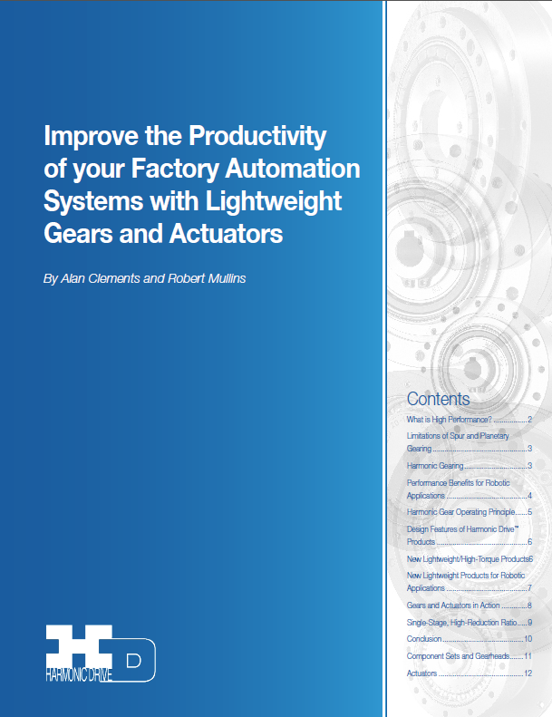 Improve the Productivity of your Factory Automation Systems with Lightweight Gears and Actuators