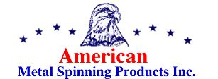 American Metal Spinning Products, Inc.