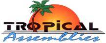 Tropical Assemblies, Inc.
